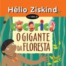 O gigante da floresta, Hélio Ziskind,Cocoricó CD